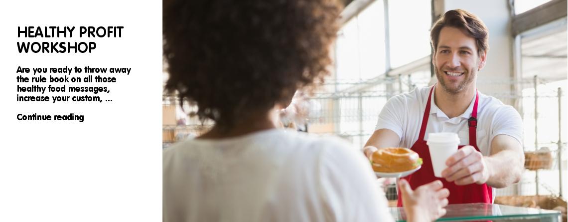 Healthy Profits Workshop – behaviour change training for food environments